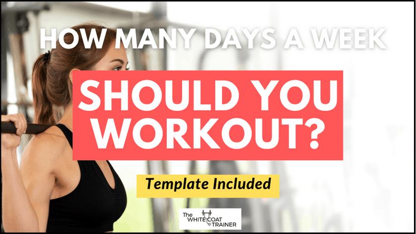 how-many-days-a-week-should-i-workout