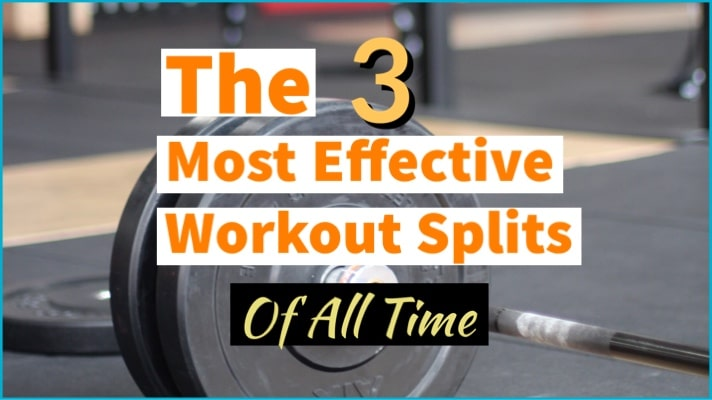 The Best Workout Splits of All Time [2, 3 & 4 Day Templates