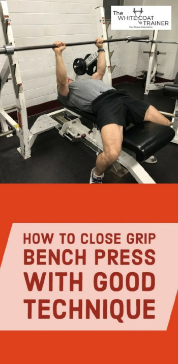 How to Close Grip Bench Correctly With Proper Form - The