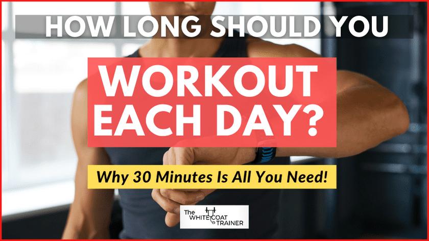 how-long-should-i-workout